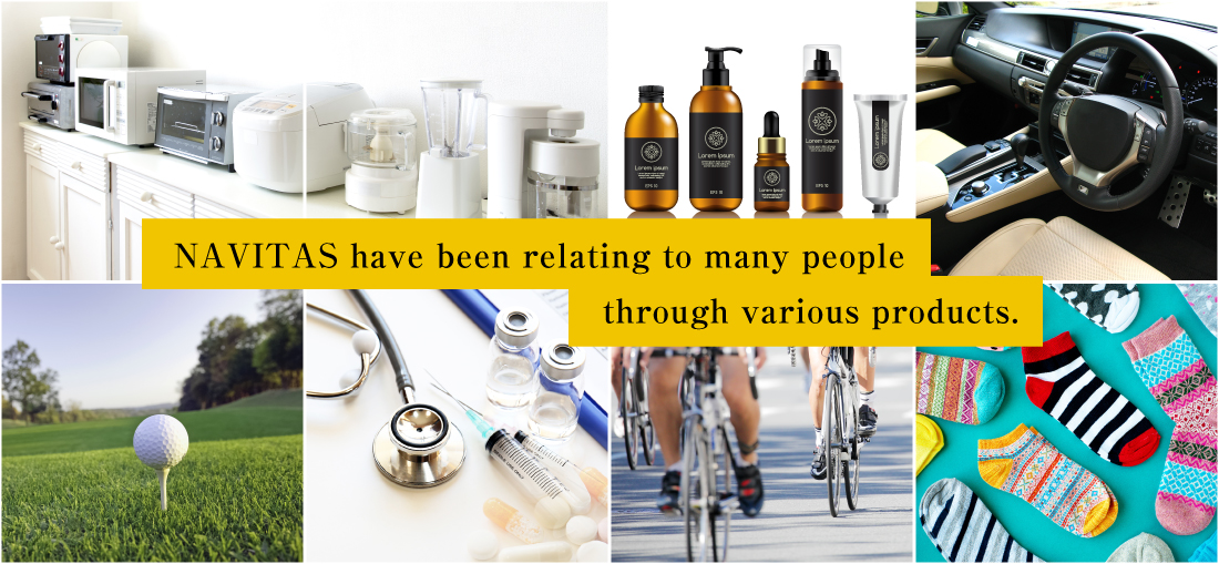 NAVITAS have been relating to many people through various products.